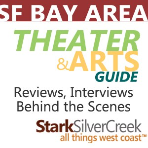 San Francisco Bay Area Theater and Arts Guide