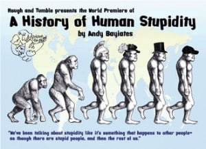 Rough and Tumble, 'A History of Human Stupidity'