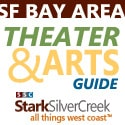 SF Bay Area Theater and Arts Guide