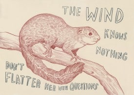 Title: The Wind Knows Nothing Artist: Dave Eggers Medium: China marker on paper Dimensions:  30 x 22 3/4 Year: 2010