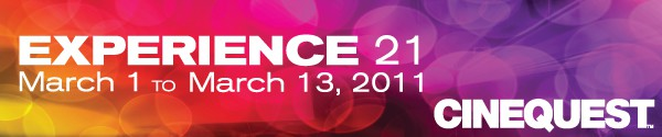CINEQUEST - Experience 21