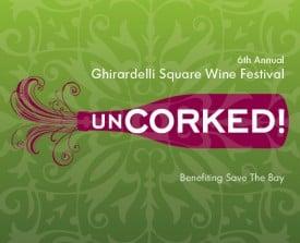 Uncorked! Wine Festival, San Francisco - Ghirardelli Square