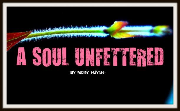 A Soul Unfettered