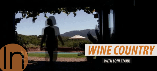 Wine country Wine Videos with host Loni Stark