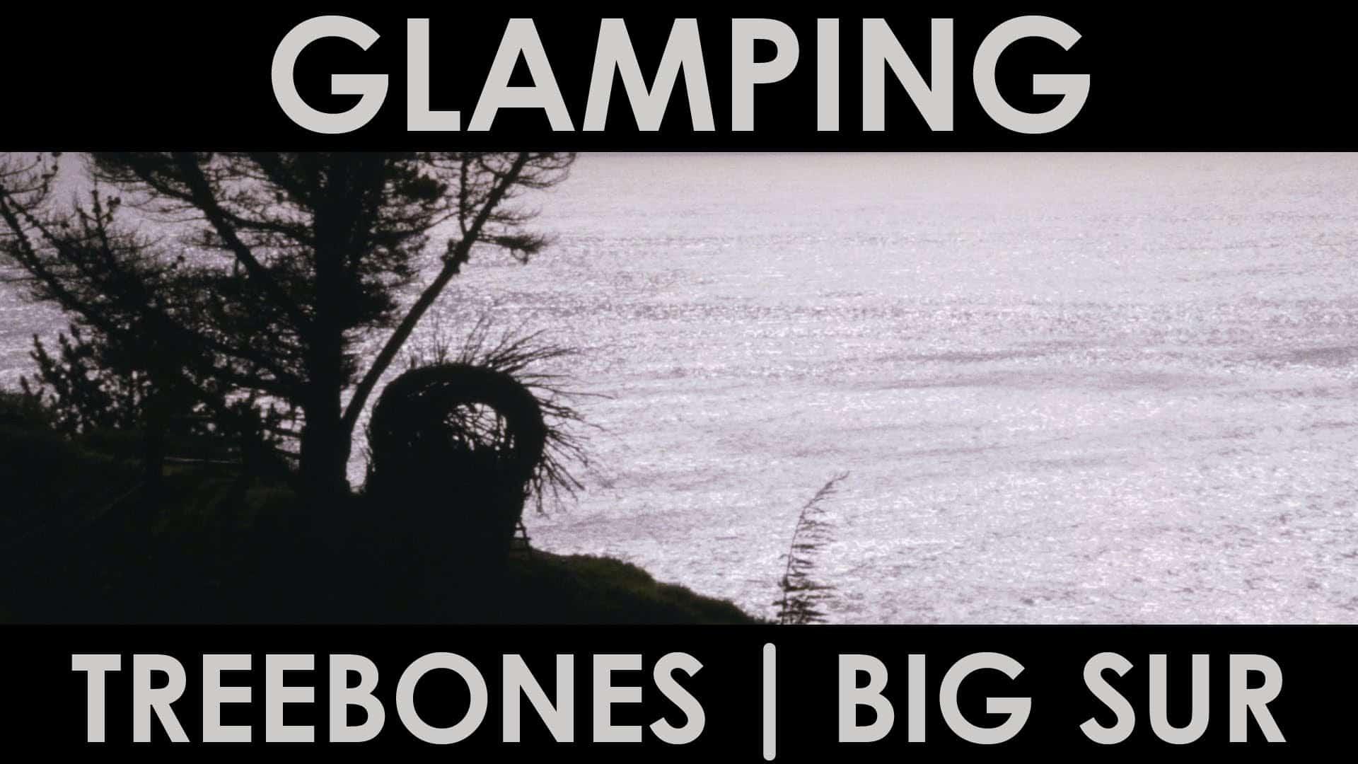 The California Glamping Experience: Treebones in Big Sur (Video)   Stark  Insider