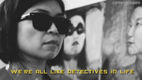 Loni Stark - we're all like detectives in life