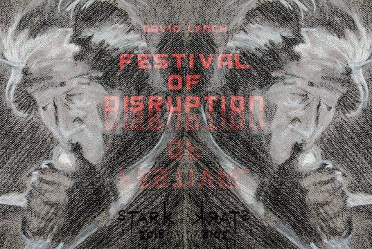 Festival of Disruption by David Lynch